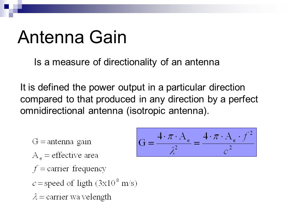 Antenna Gain Is a measure of directionality of an antenna