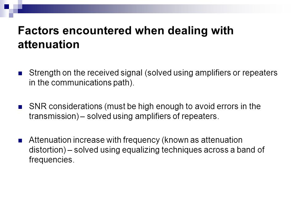 Factors encountered when dealing with attenuation