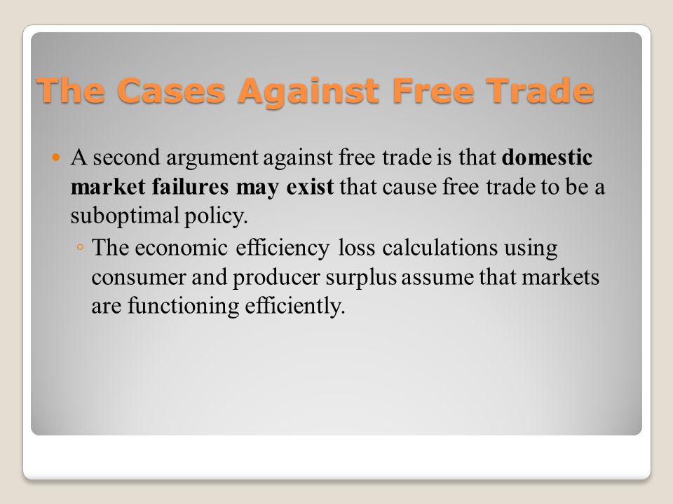 The Cases Against Free Trade