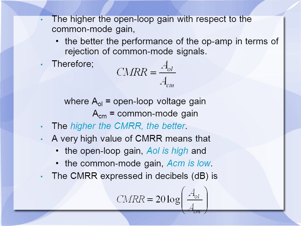 The higher the open-loop gain with respect to the common-mode gain,