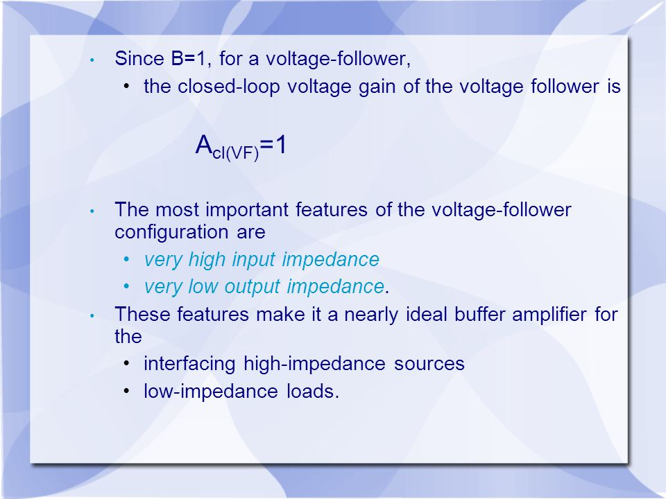 Since B=1, for a voltage-follower,