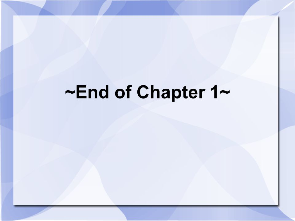 ~End of Chapter 1~