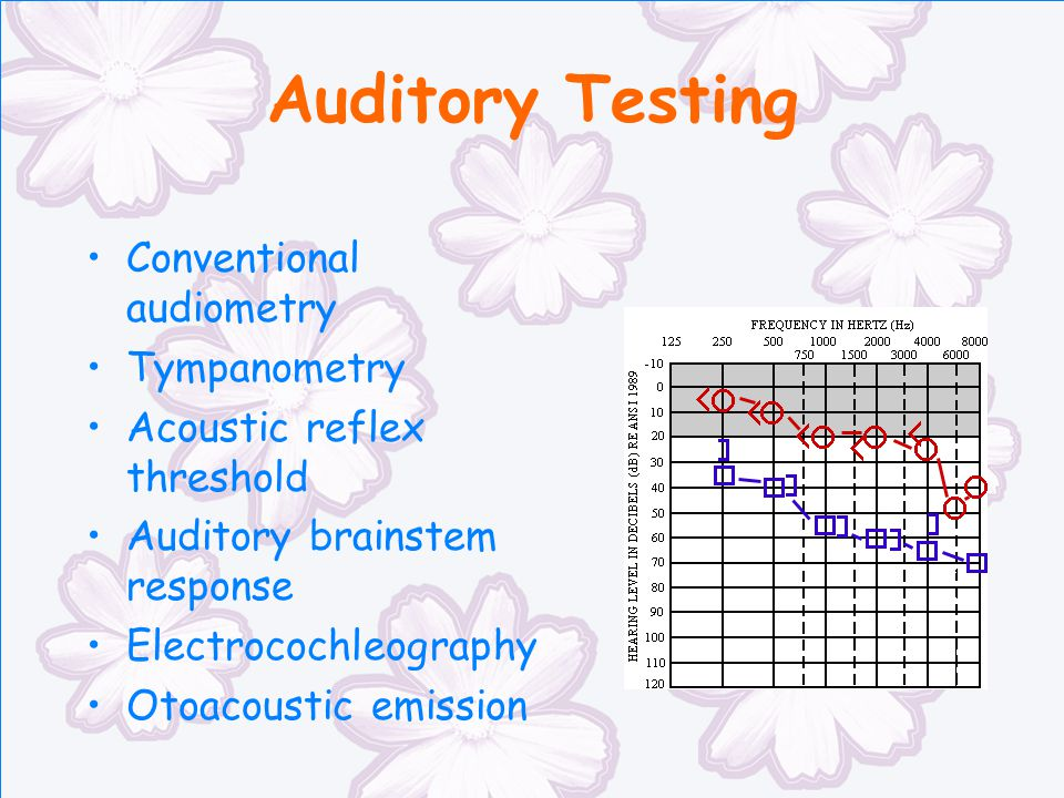 Auditory Testing Conventional audiometry Tympanometry