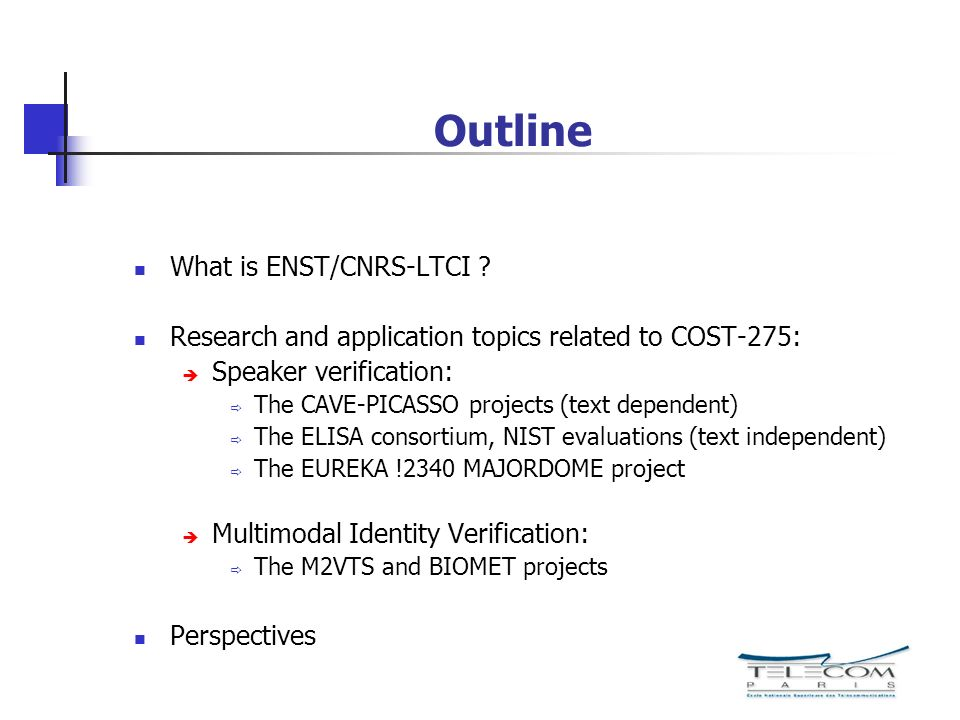 Outline What is ENST/CNRS-LTCI