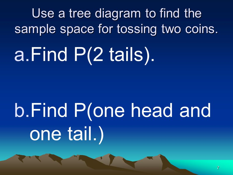 Pre algebra tree diagrams ppt download use a tree diagram to find the sample space for tossing two coins ccuart Images