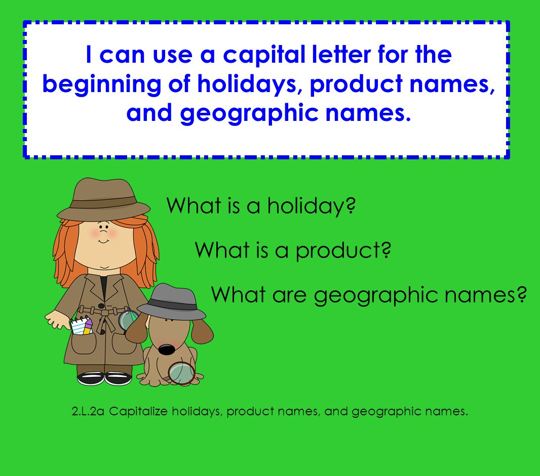 2 l 2a capitalize holidays product names and geographic names