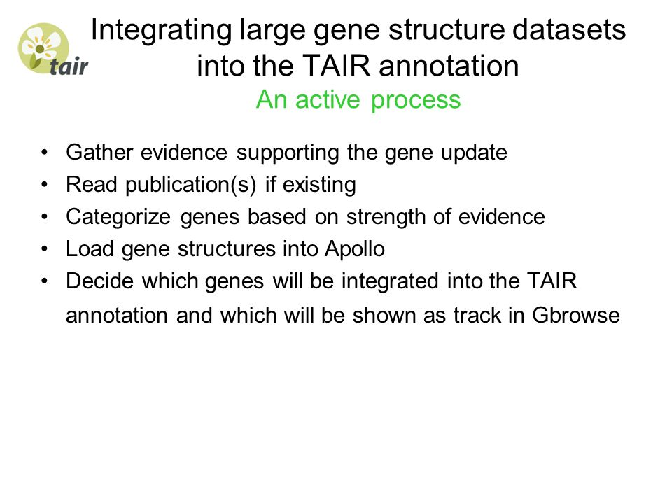 Integrating large gene structure datasets into the TAIR annotation An active process