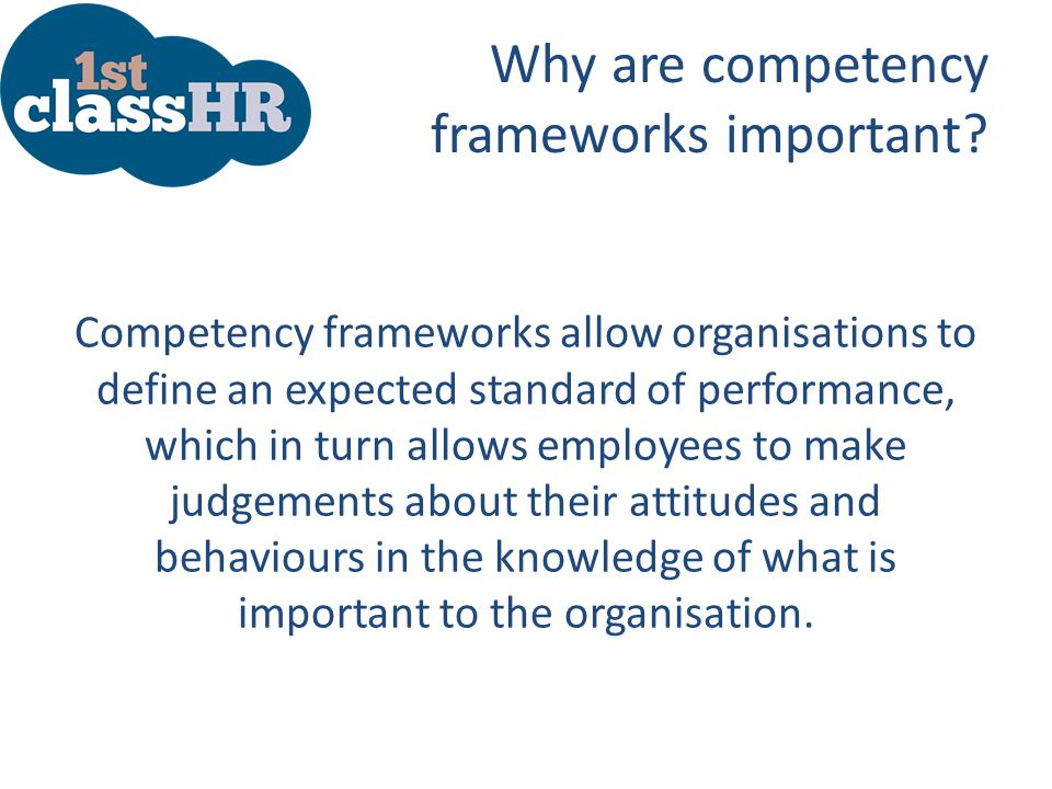 Why are competency frameworks important