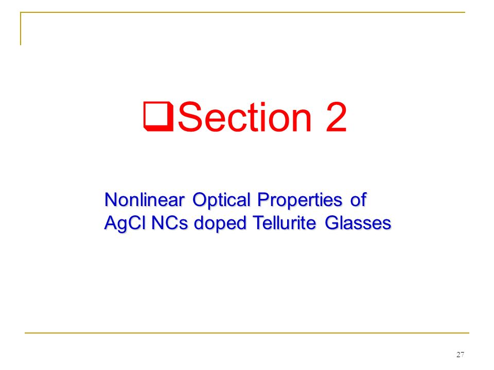 Section 2 Nonlinear Optical Properties of AgCl NCs doped Tellurite Glasses