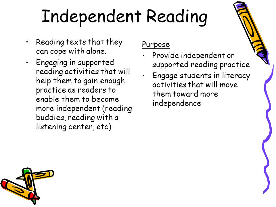 Independent Reading Reading texts that they can cope with alone.