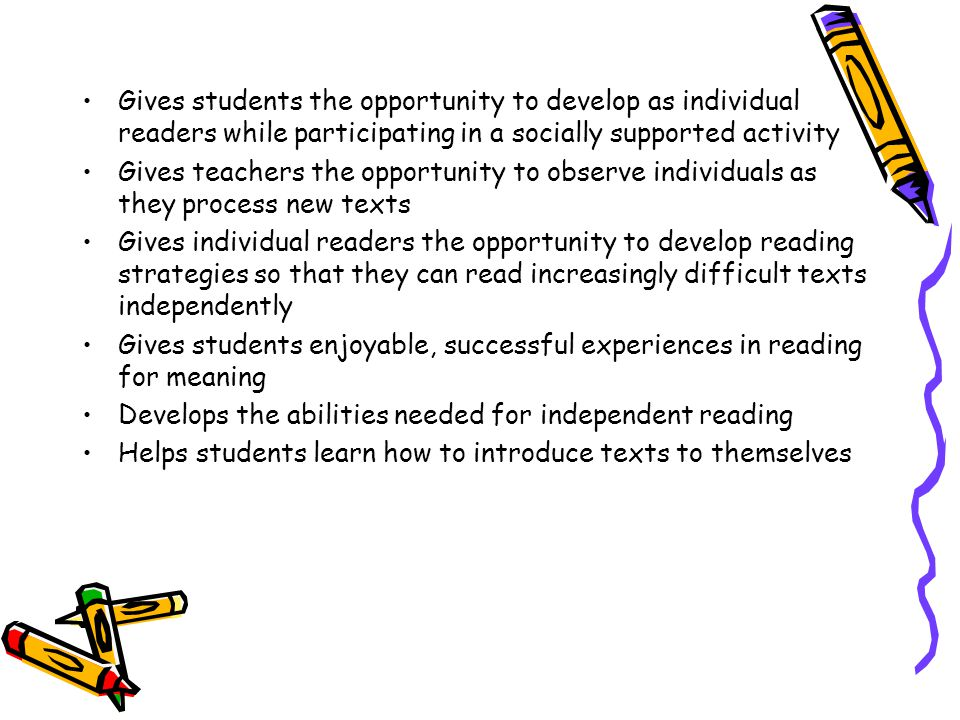 Gives students the opportunity to develop as individual readers while participating in a socially supported activity