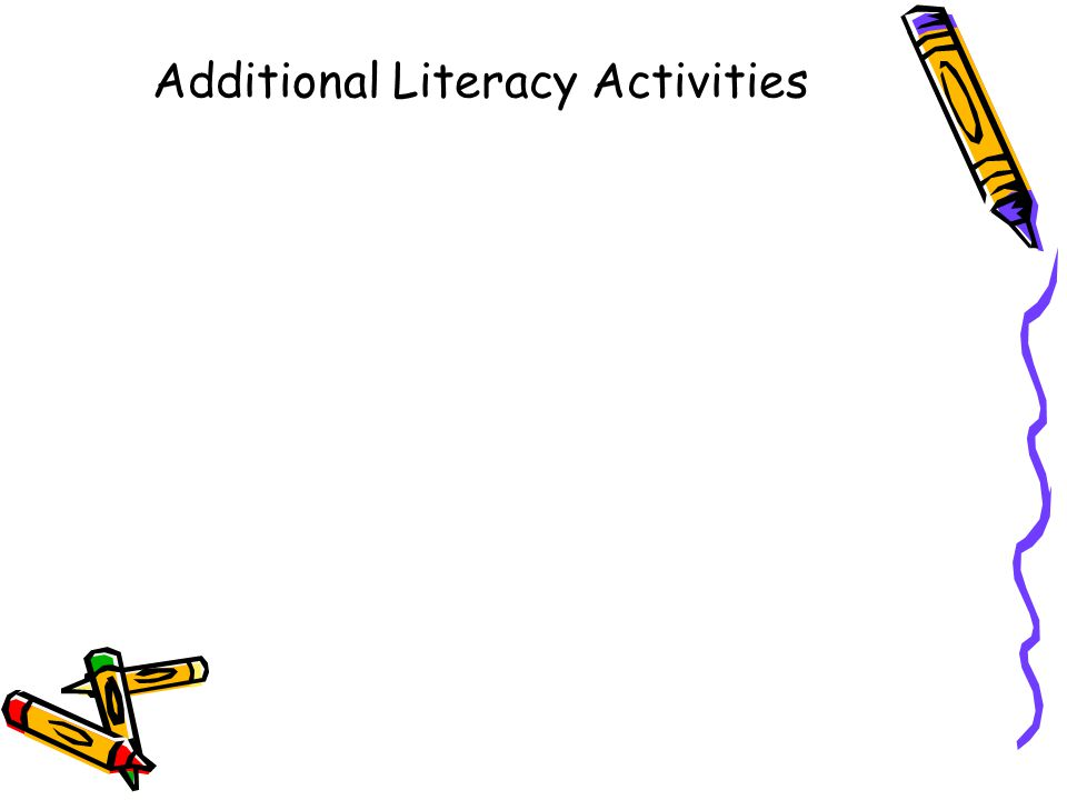 Additional Literacy Activities