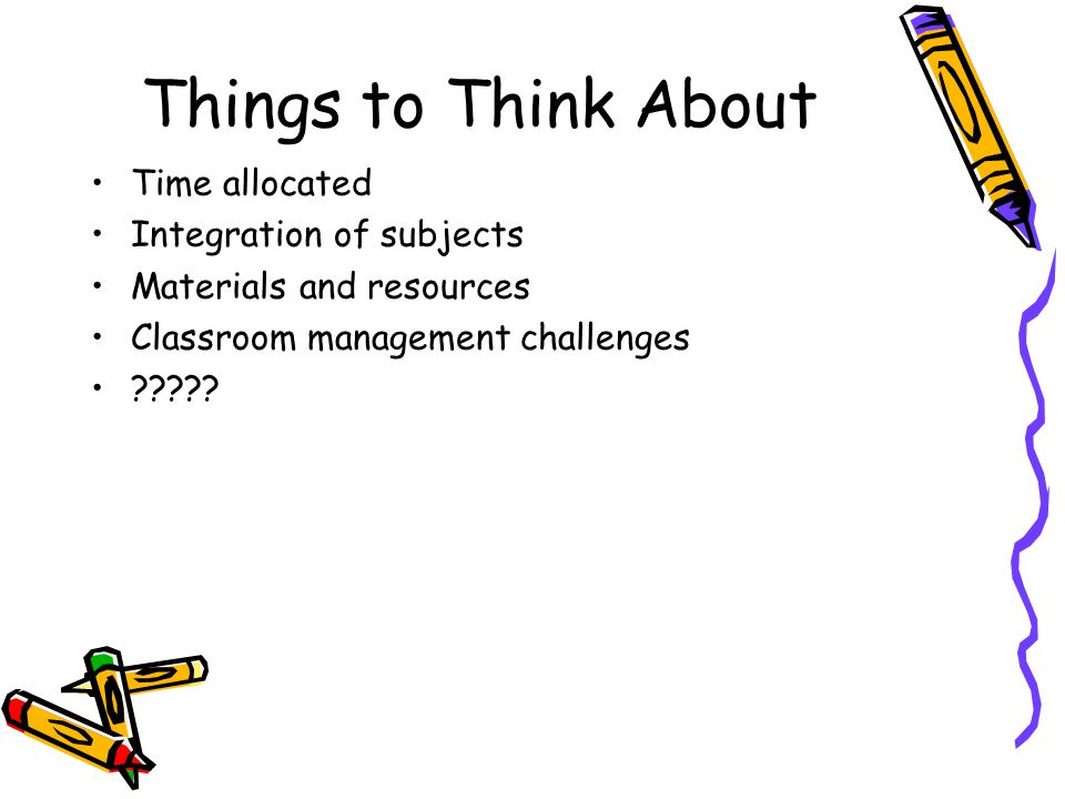 Things to Think About Time allocated Integration of subjects