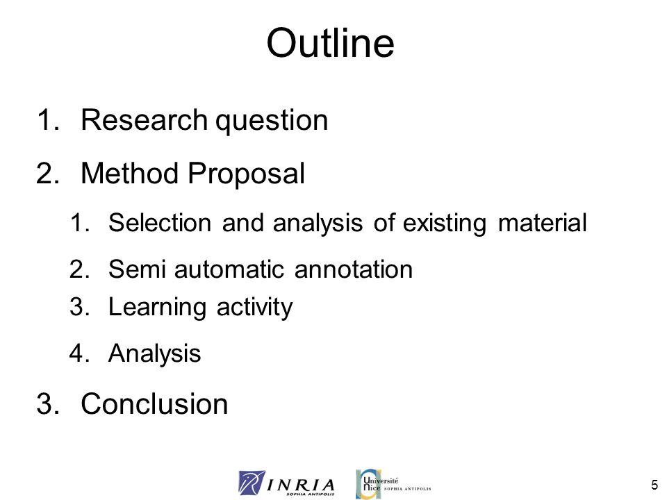 Outline Research question Method Proposal Conclusion