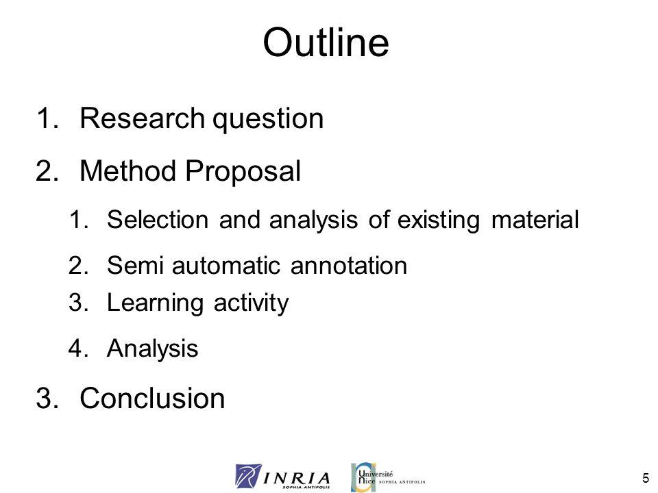 Outline Research question Method Proposal Conclusion
