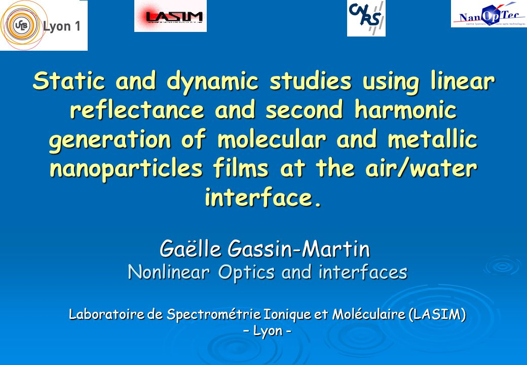 Static and dynamic studies using linear reflectance and second harmonic generation of molecular and metallic nanoparticles films at the air/water interface.