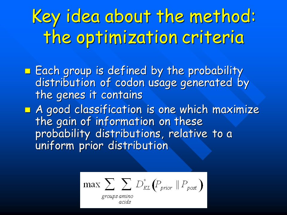 Key idea about the method: the optimization criteria