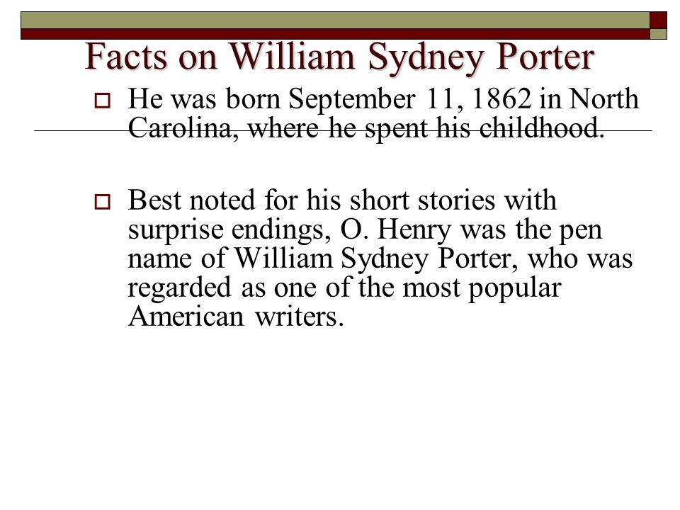 william sydney porter ppt  3 facts