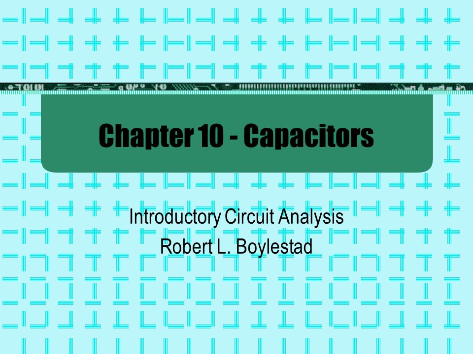 Introductory Circuit Analysis Robert L. Boylestad