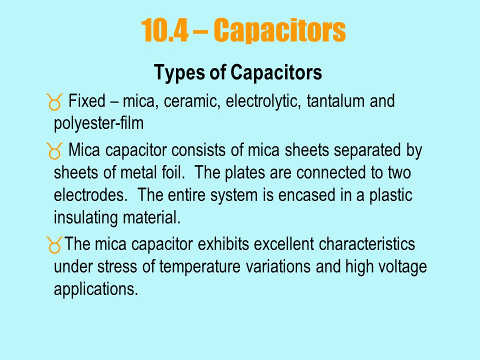 10.4 – Capacitors Types of Capacitors