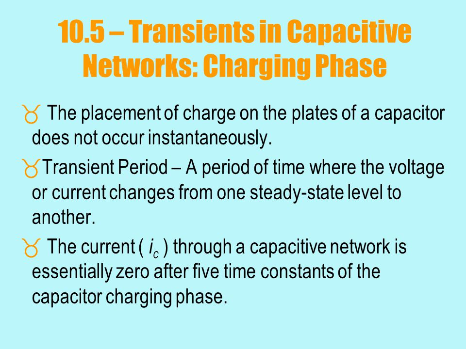 10.5 – Transients in Capacitive Networks: Charging Phase