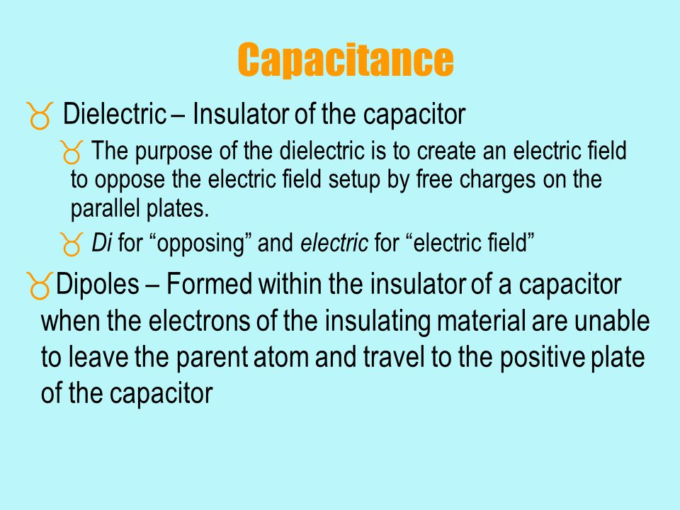 Capacitance Dielectric – Insulator of the capacitor