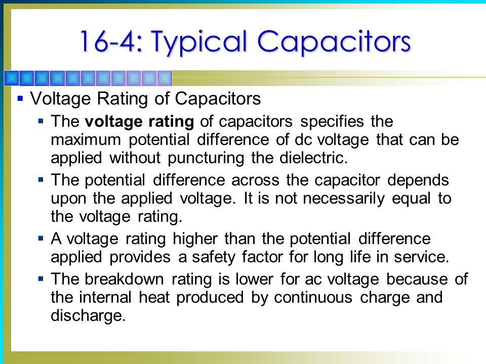 16-4: Typical Capacitors Voltage Rating of Capacitors