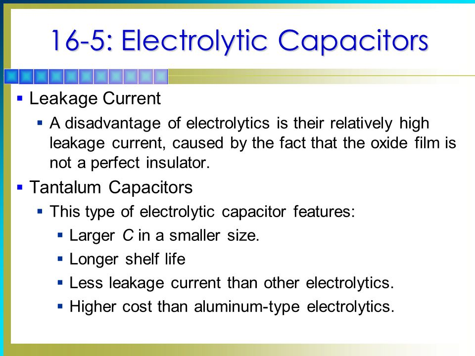 16-5: Electrolytic Capacitors
