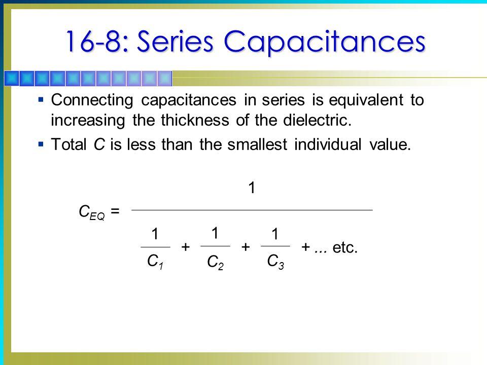 16-8: Series Capacitances