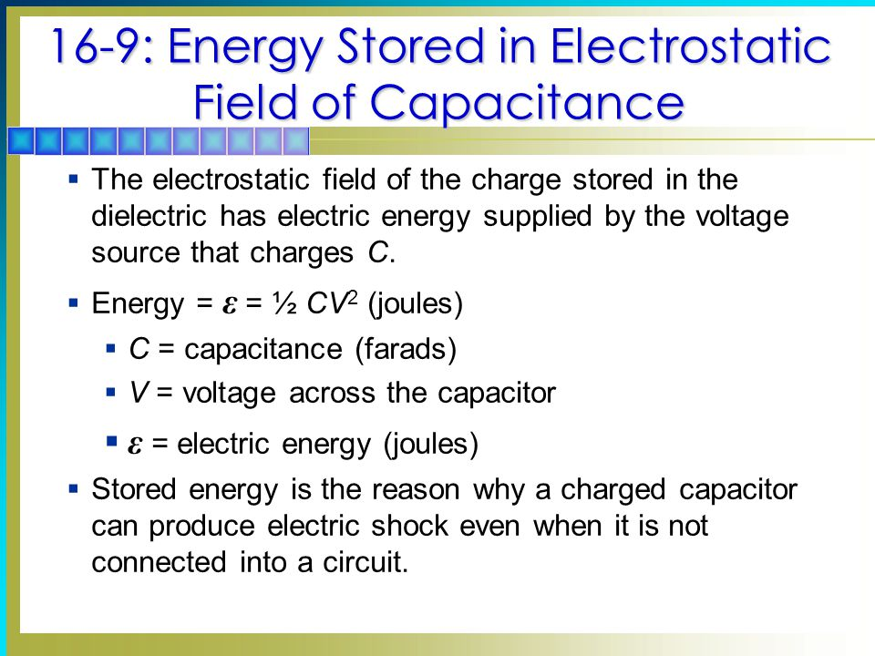 16-9: Energy Stored in Electrostatic Field of Capacitance