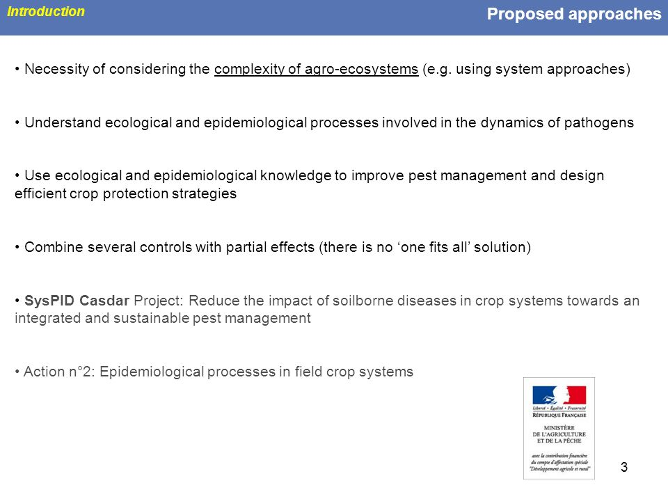 Proposed approaches Introduction. Necessity of considering the complexity of agro-ecosystems (e.g. using system approaches)