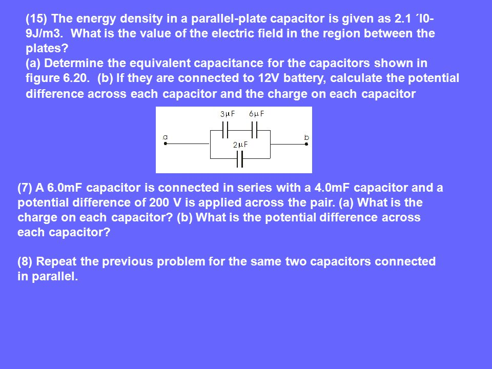 (15) The energy density in a parallel-plate capacitor is given as 2