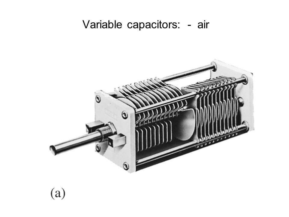 Variable capacitors: - air