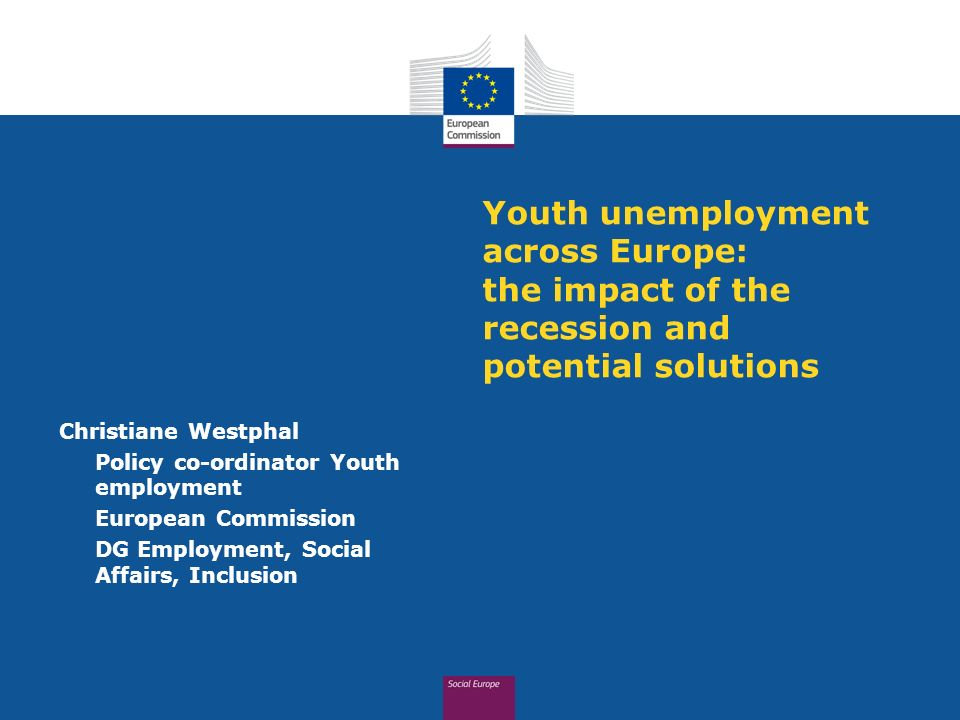 Youth unemployment across Europe: the impact of the recession and potential solutions