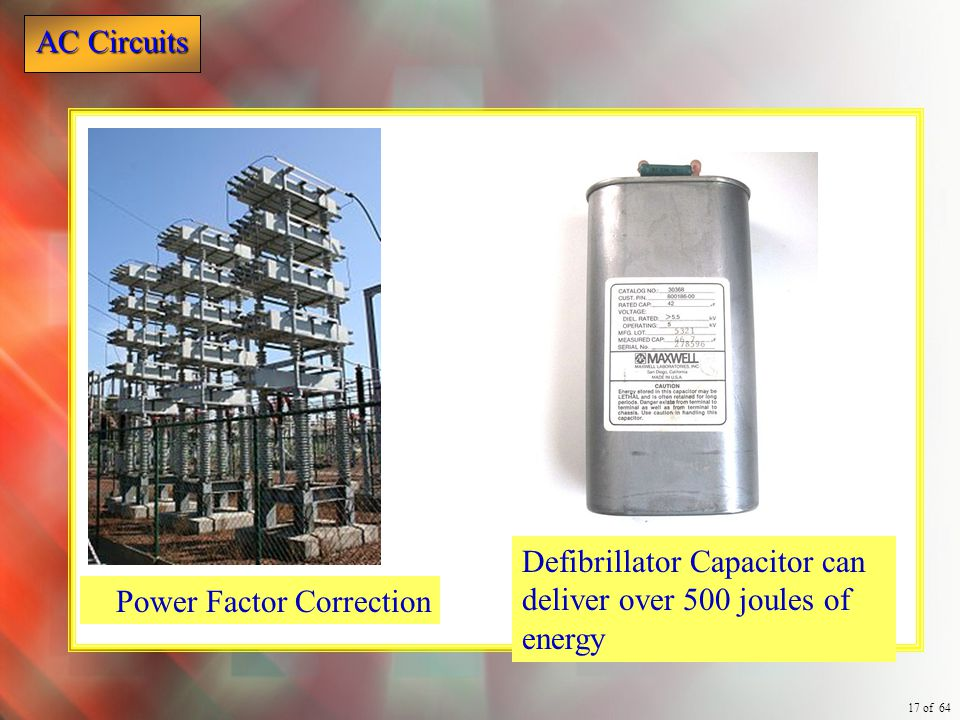 Defibrillator Capacitor can deliver over 500 joules of energy