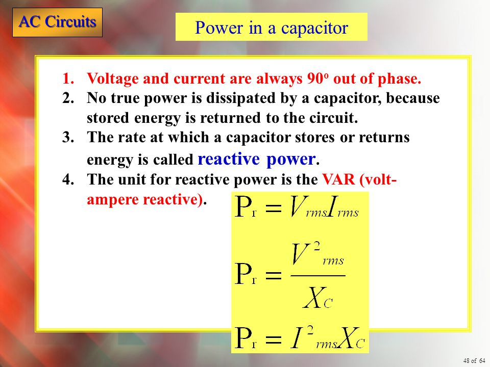Power in a capacitor Voltage and current are always 90o out of phase.
