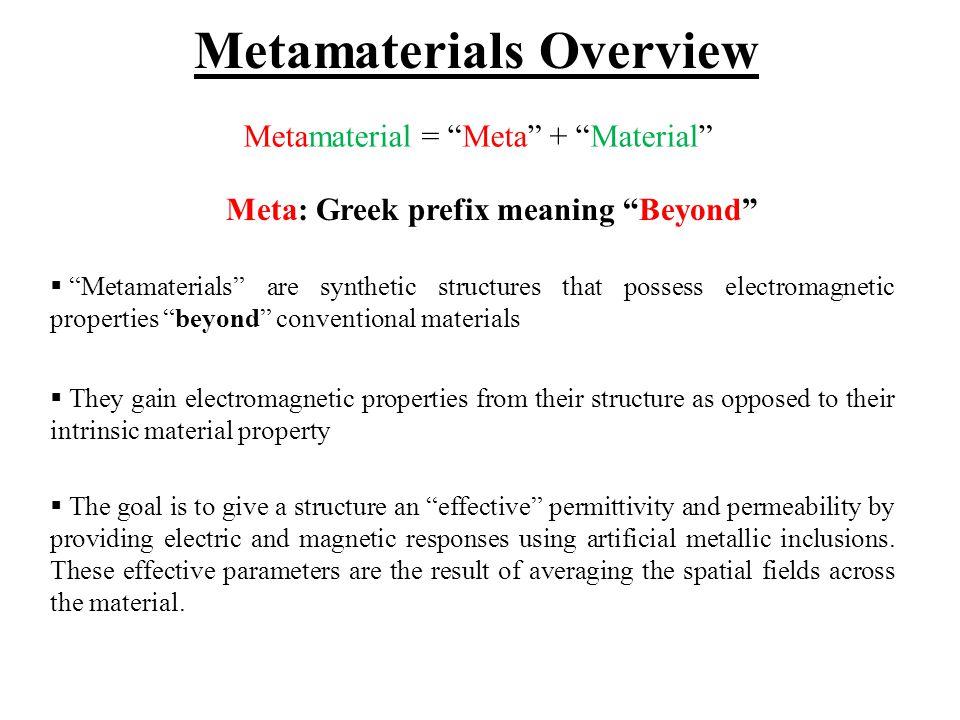 Metamaterials Overview Meta: Greek prefix meaning Beyond