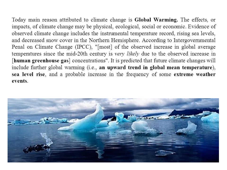 Today main reason attributed to climate change is Global Warming