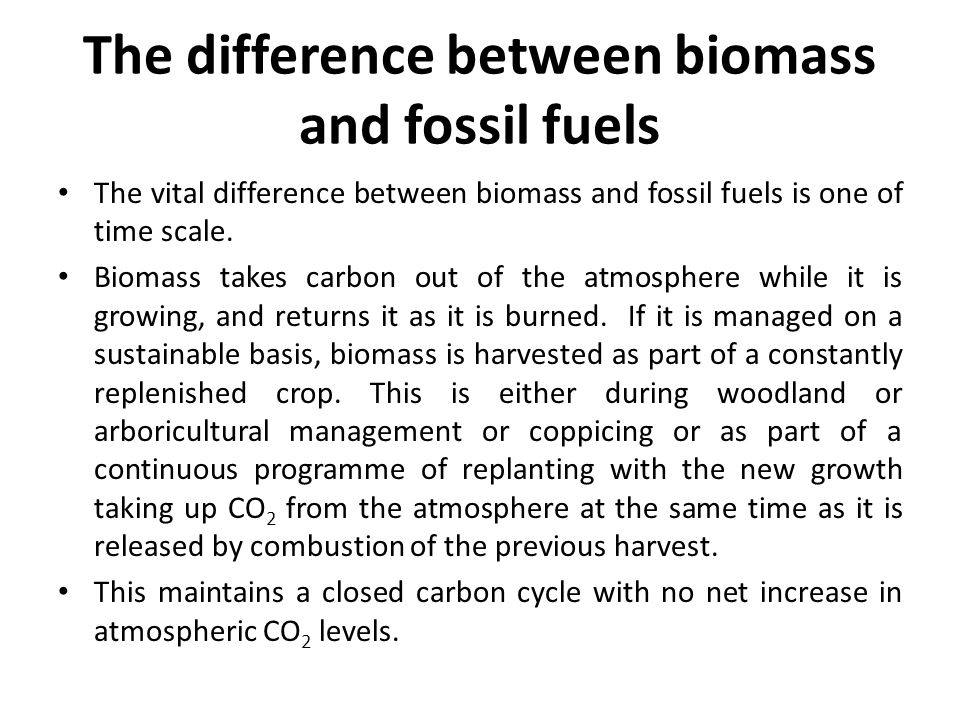 The difference between biomass and fossil fuels