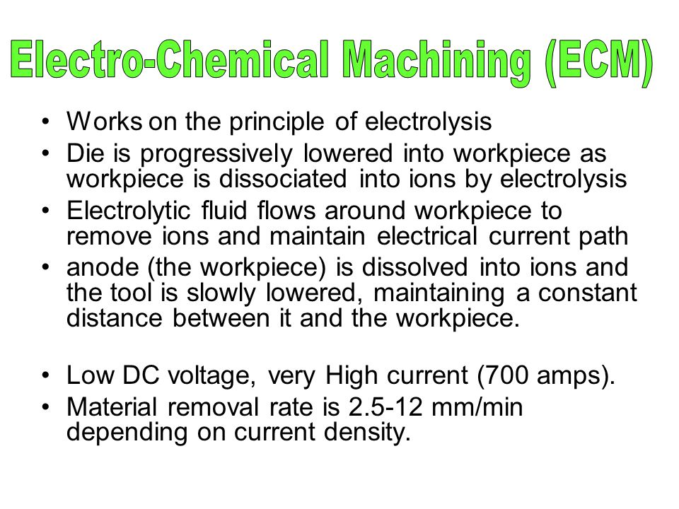 Electro-Chemical Machining (ECM)