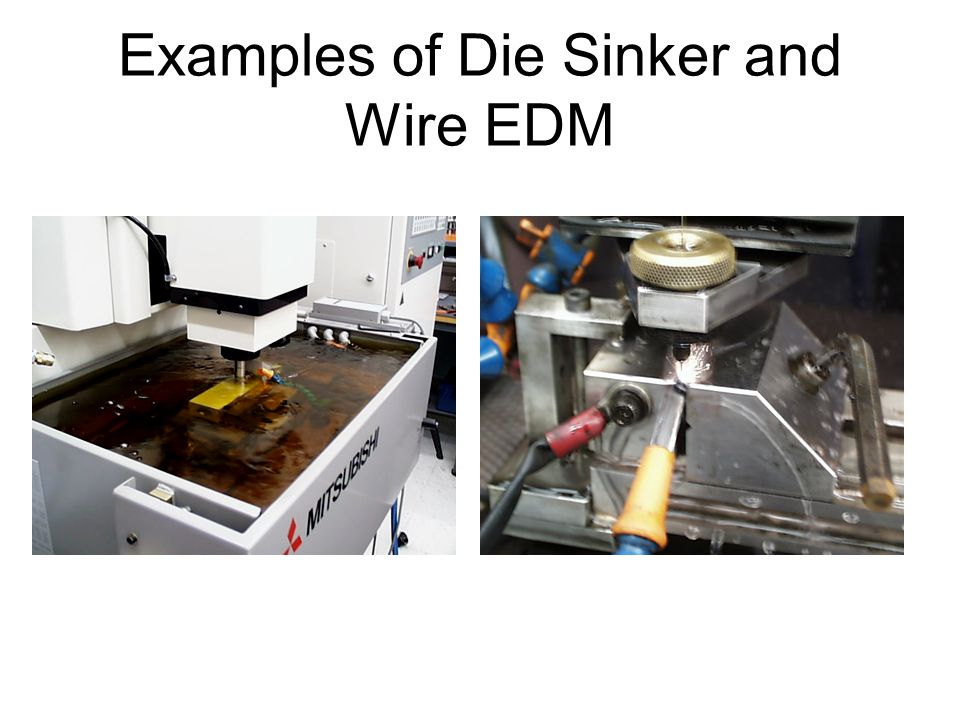 Examples of Die Sinker and Wire EDM