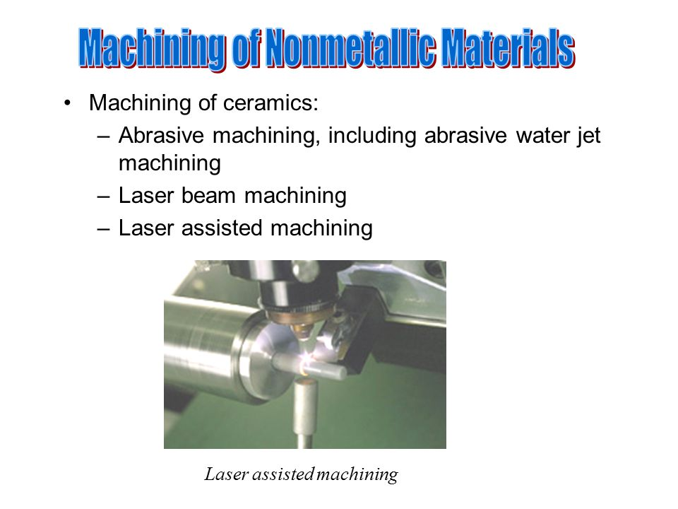 Machining of Nonmetallic Materials