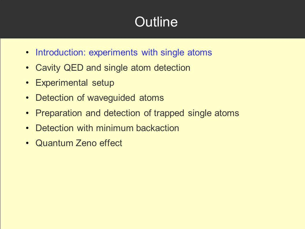 Outline Introduction: experiments with single atoms