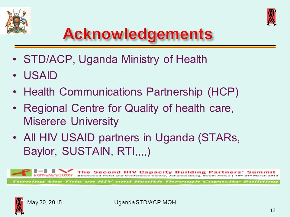 Acknowledgements STD/ACP, Uganda Ministry of Health USAID