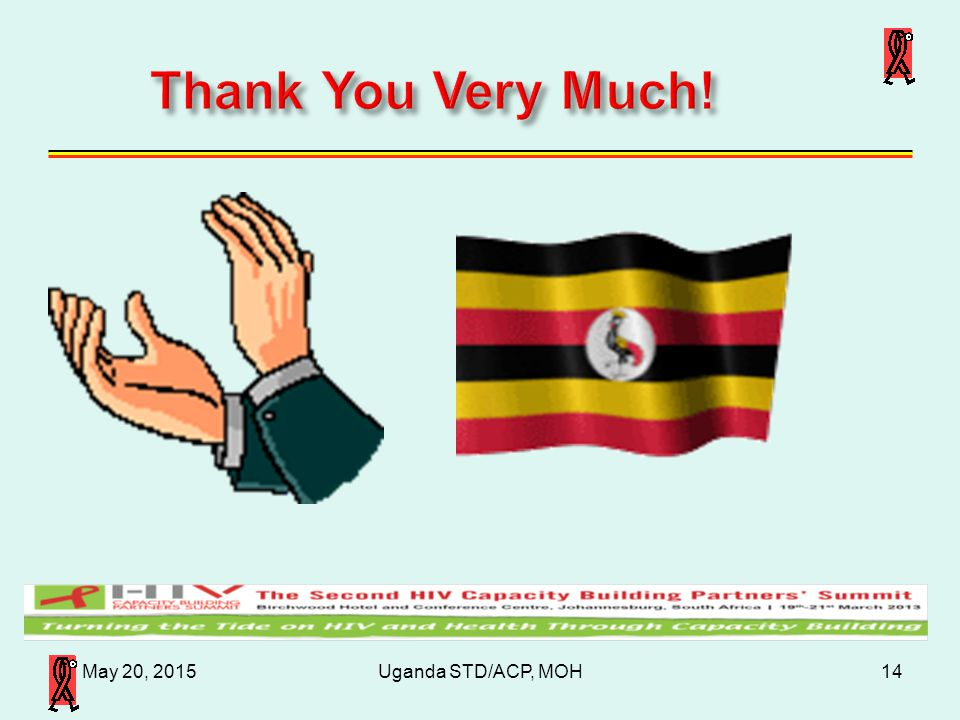 Thank You Very Much! April 16, 2017 Uganda STD/ACP, MOH