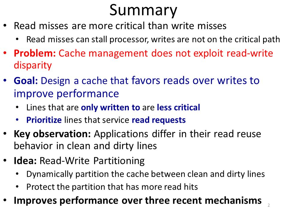 Summary Read misses are more critical than write misses