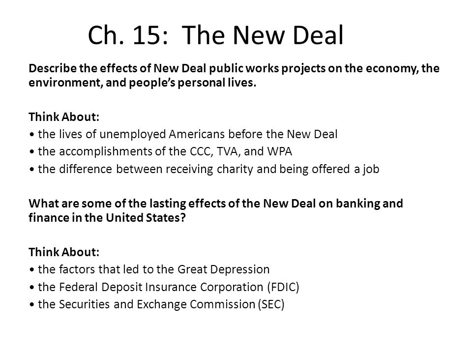 an introduction to the effects of the new deal in the united states The great depression severely affected every segment of the economy  but there were some beneficial effects the new deal programs  and the united states .