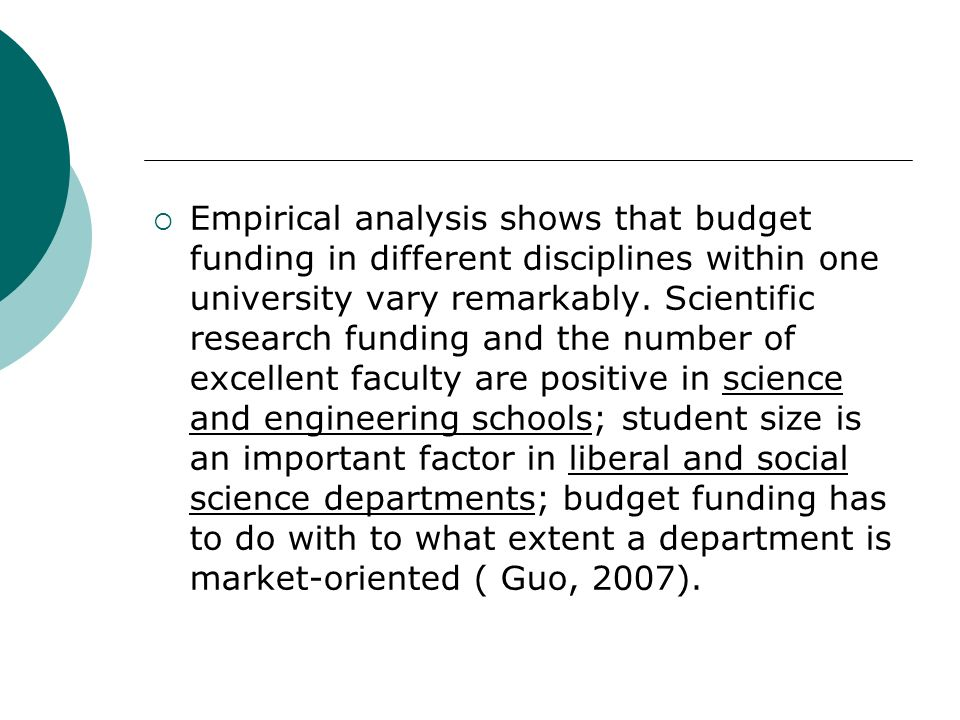 Empirical analysis shows that budget funding in different disciplines within one university vary remarkably.