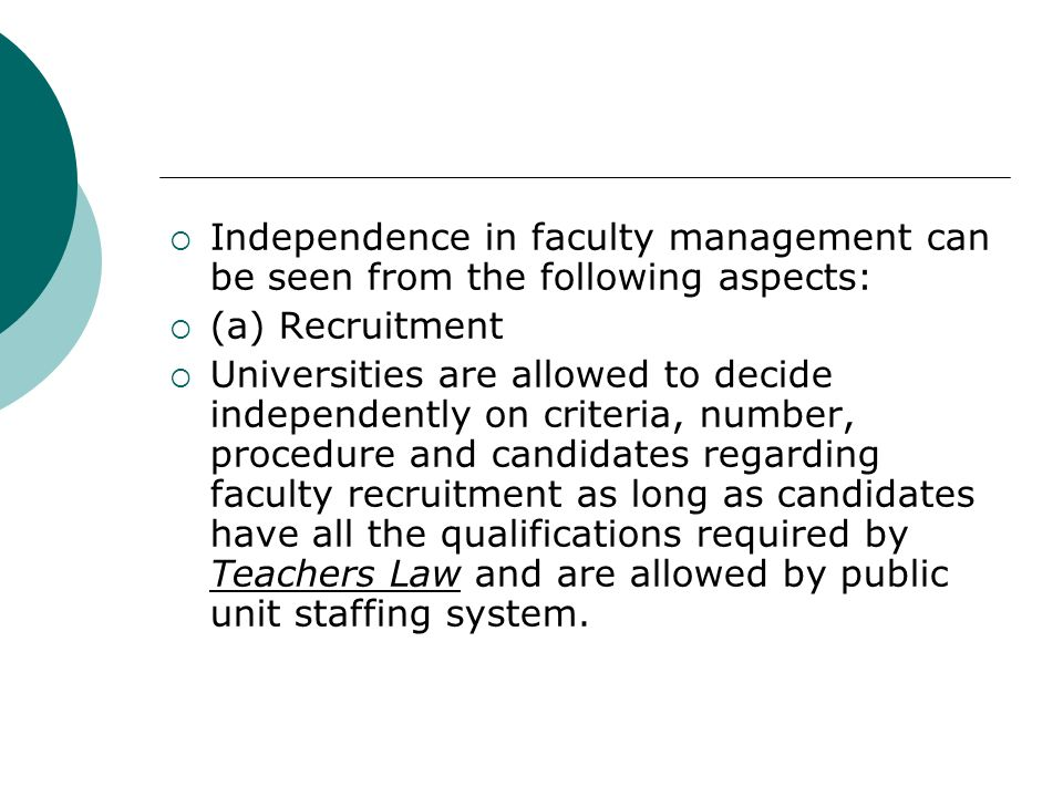 Independence in faculty management can be seen from the following aspects: