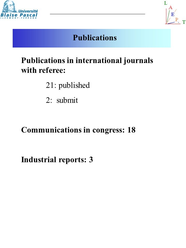 Publications Publications in international journals with referee: 21: published. 2: submit. Communications in congress: 18.